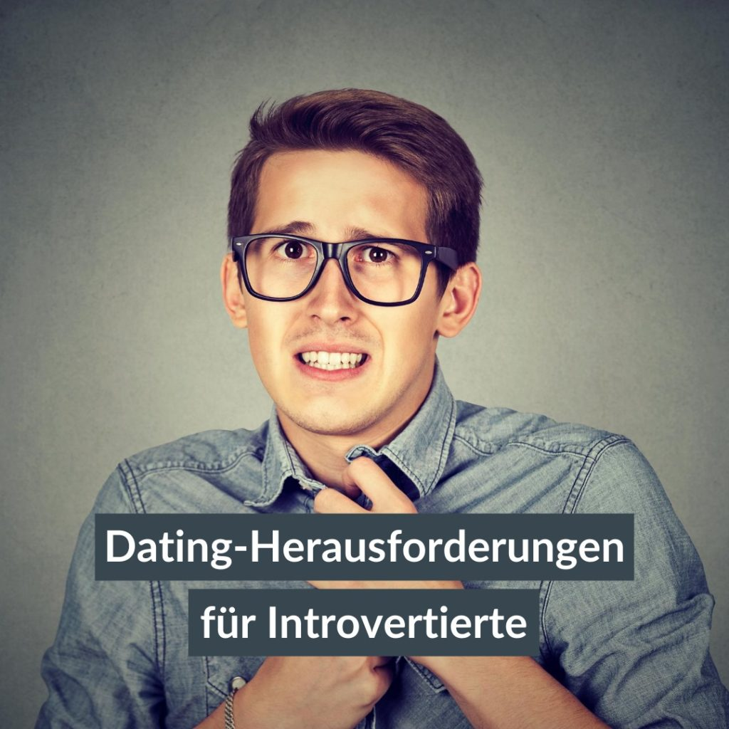 Dating Herausforderungen